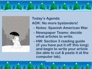 Today's Agenda AOK: No  more bystanders! Notes: Spanish American War.
