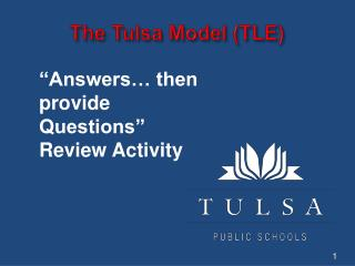 The Tulsa Model (TLE)