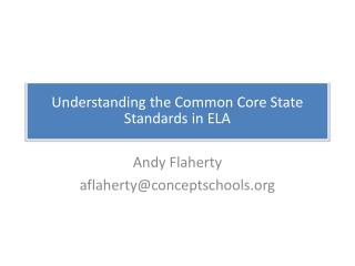 Understanding the Common Core State Standards in ELA
