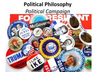 Political Philosophy Political Campaign