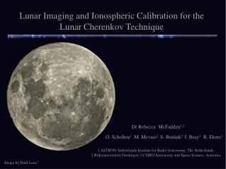 Lunar Imaging and  Ionospheric  Calibration for the Lunar Cherenkov Technique