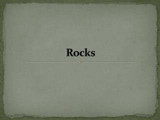 R ocks