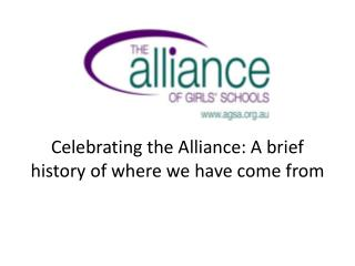 Celebrating the Alliance: A brief history of where we have come from