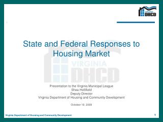 State and Federal Responses to Housing Market