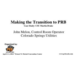 Making the Transition to PRB Case Study: CSU Martin Drake
