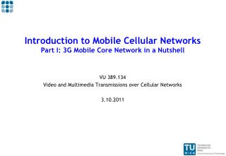 Introduction to Mobile Cellular Networks Part I: 3G Mobile Core Network in a Nutshell