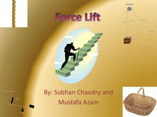 By: Subhan Chaudry and Mustafa Azam