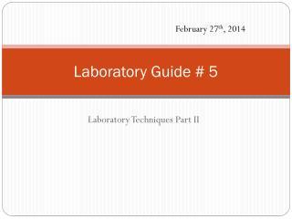 Laboratory Guide # 5