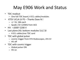 May E906 Work and Status
