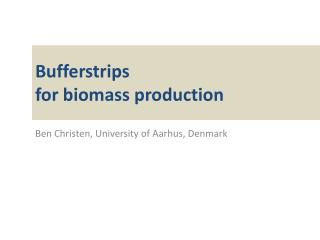 Bufferstrips for  biomass production