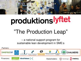 """The  Production Leap "" – a  national support program for  sustainable lean development in SME:s"