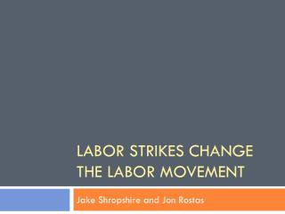 Labor Strikes Change the Labor Movement