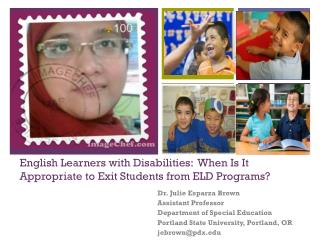 English Learners with Disabilities:  When Is  I t Appropriate to Exit Students from ELD Programs?