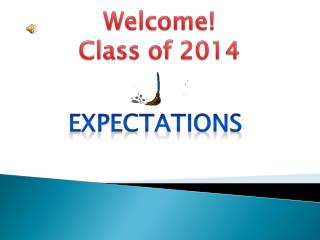 Welcome! Class of 2014