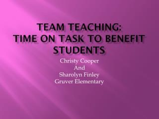 Team Teaching: Time on task to benefit students