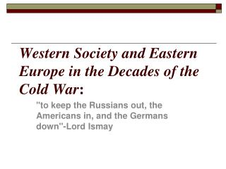 Western Society and Eastern Europe in the Decades of the Cold War :