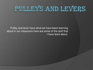 Pulleys and levers