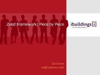 Zend Framework: Piece by Piece