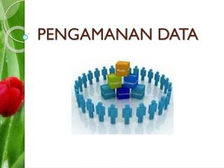 PENGAMANAN DATA