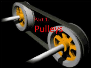 Part 1: Pulleys