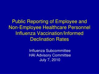 Public Reporting of Employee and Non-Employee Healthcare Personnel Influenza Vaccination/Informed Declination Rates