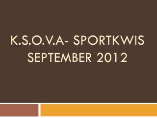 K.S.O.V.A- sportkwis  september 2012