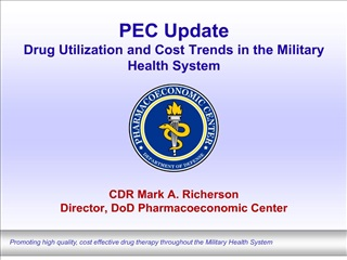 PEC Update Drug Utilization and Cost Trends in the Military Health System