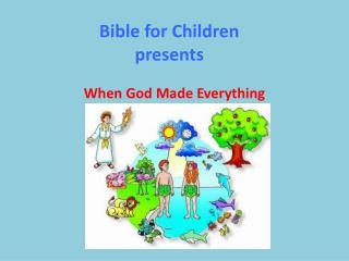 Bible for Children presents