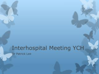 Interhospital  Meeting YCH