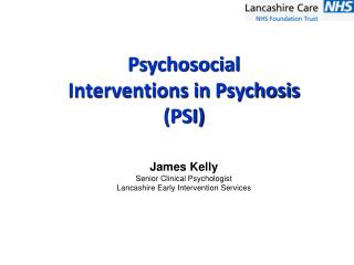 Psychosocial Interventions in  Psychosis (PSI)