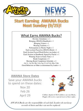 AWANA Store Dates Save your AWANA bucks  to spend on these dates: Nov 20  Feb 26 April  29