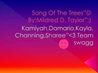 """Song Of The Trees""""  By:Mildred  D. Taylor"""";)"""