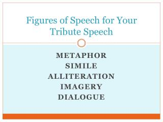 Figures of Speech for Your Tribute Speech