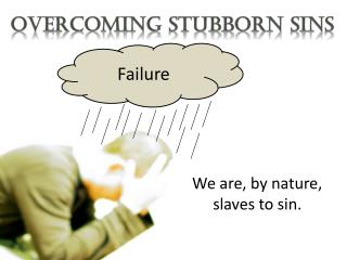 Overcoming Stubborn Sins