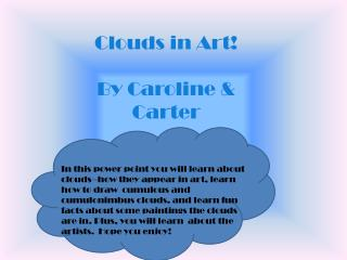 Clouds in Art! By Caroline & Carter