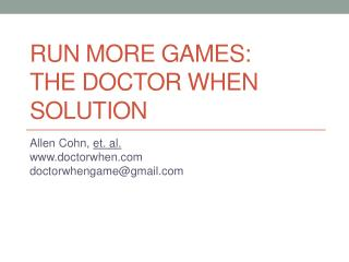 Run More Games:  The Doctor When Solution