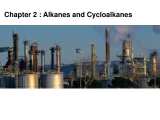 Chapter 2 : Alkanes and Cycloalkanes