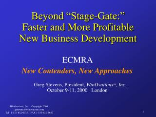 "Beyond ""Stage-Gate:"" Faster and More Profitable New Business Development"