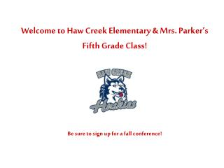 Welcome  to Haw Creek Elementary & Mrs. Parker's Fifth Grade Class!