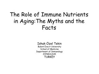 The  Role of  Immune Nutrients  in  Aging : The Myths and the Facts