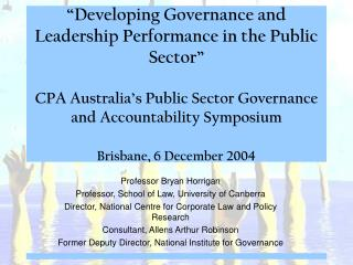 Professor Bryan Horrigan Professor, School of Law, University of Canberra Director, National Centre for Corporate Law an