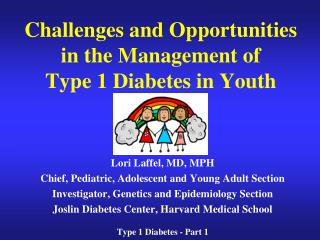 Challenges and Opportunities in the  Management of  Type 1 Diabetes  in Youth