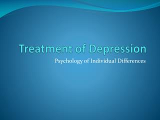 Treatment of Depression