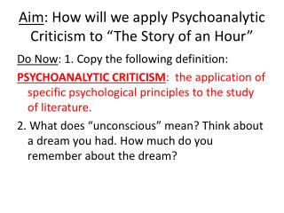 "Aim : How will we apply Psychoanalytic Criticism to ""The Story of an Hour"""