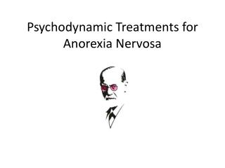 Psychodynamic Treatments for Anorexia Nervosa