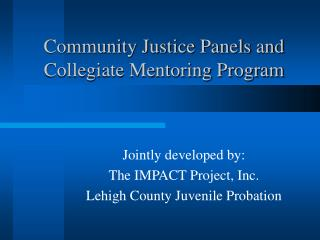 Community Justice Panels and Collegiate Mentoring Program