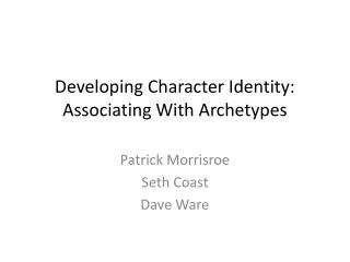 Developing Character Identity: Associating With Archetypes