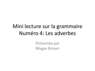 Mini lecture sur la grammaire Numéro 4: Les adverbes