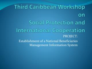 Third Caribbean Workshop on Social Protection and International Cooperation