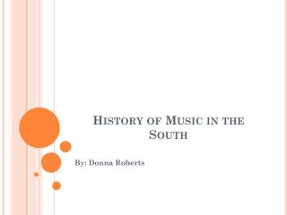 History of Music in the South